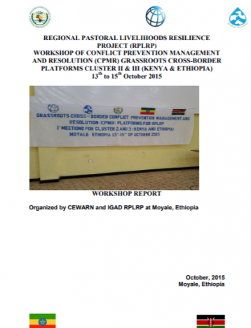 Workshop of Conflict Prevention Management and Resolution (CPMR) Grassroots Cross-Border Platforms Cluster II & III (Kenya & Ethiopia) 13th to 15th October 2015