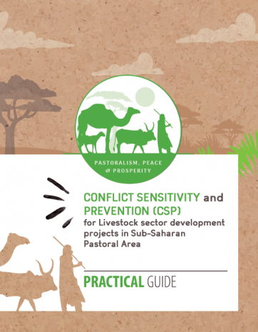 Conflict Sensitivity and Prevention (CSP) for Livestock Sector Development Projects in Sub-Saharan Pastoral Area. Practical Guide