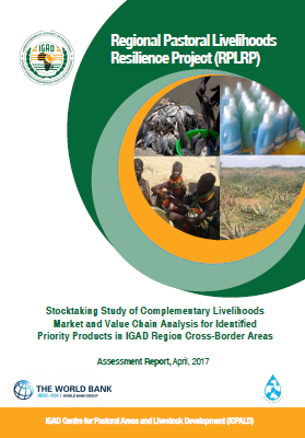 Stocktaking Study of Complementary Livelihoods: Market and Value Chain Analysis for Identified Priority Products in IGAD Region Cross-Border Areas