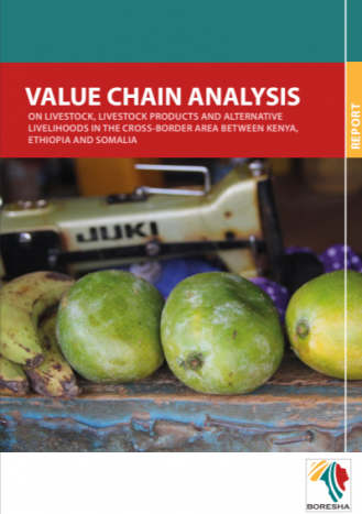 Value chain analysis on livestock, livestock products and alternative livelihoods in the cross-border area between Kenya, Ethiopia and Somalia