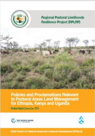Policies and proclamations relevant to pastoral areas land management for Ethiopia, Kenya and Uganda